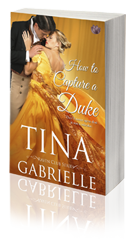 How to Capture a Duke -- Tina Gabrielle